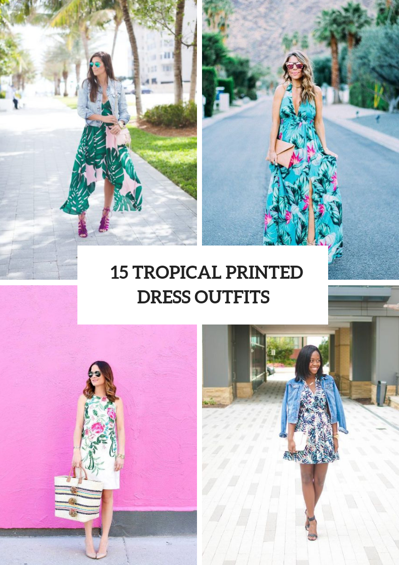 Looks With Tropical Printed Dresses