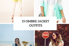 15 Ombre Jacket Outfits For Ladies