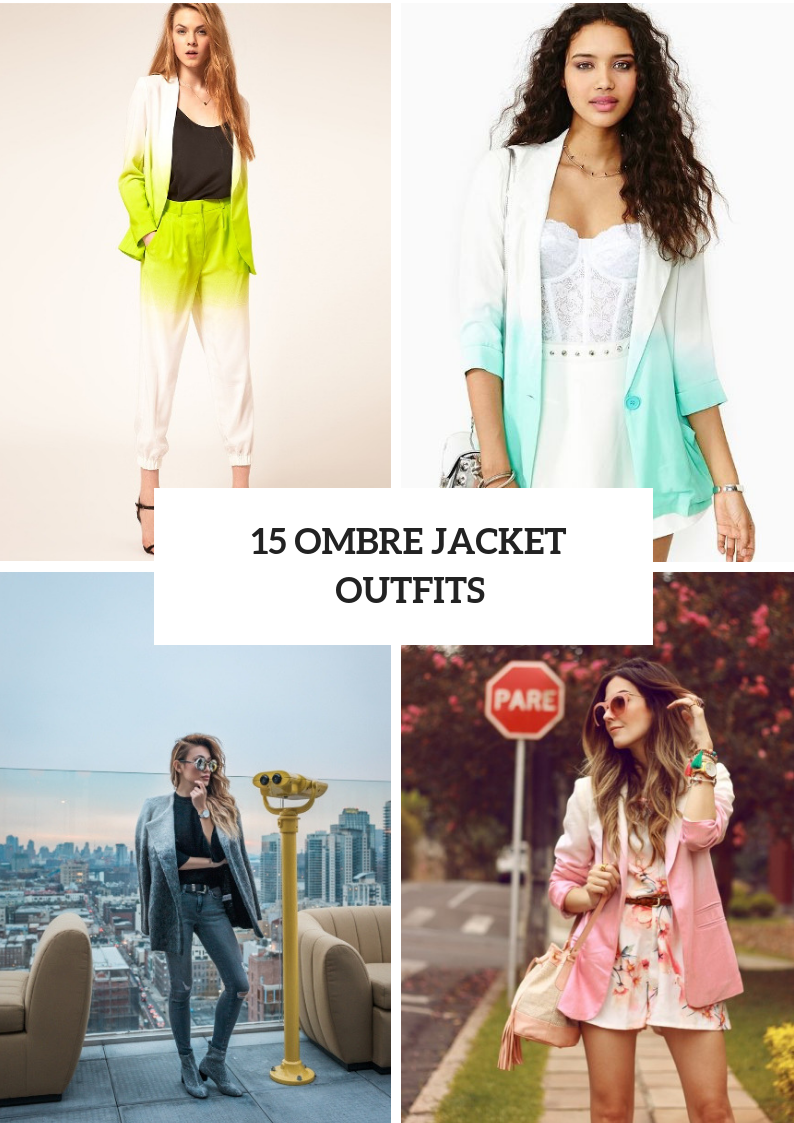 Ombre Jacket Outfits For Ladies