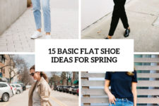 15 basic flat shoe ideas for spring cover