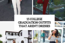 15 college graduation outfits that aren't dresses cover