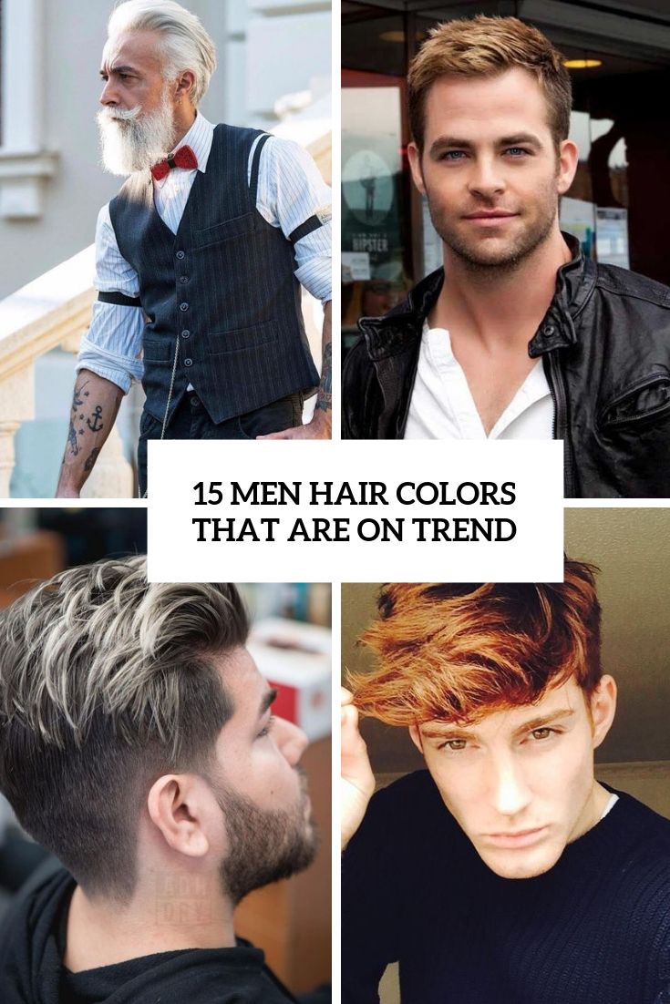 15 Men Hair Colors That Are On Trend