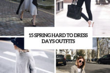 15 spring hard to dress days outfits cover