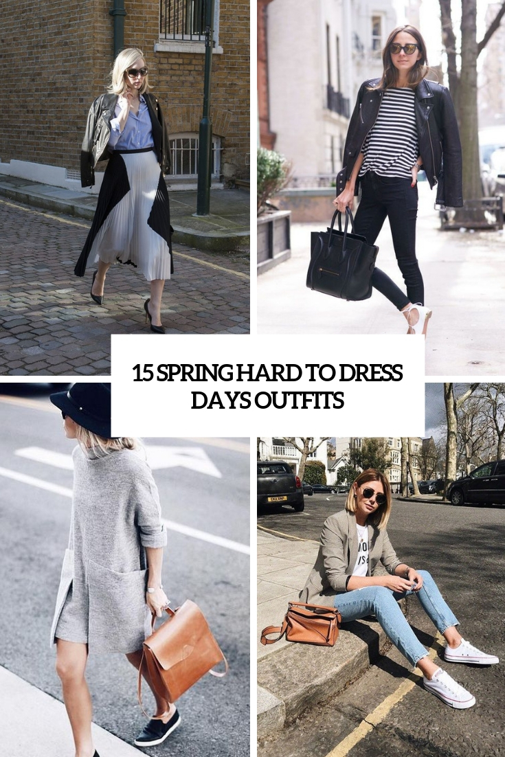 spring hard to dress days outfits cover