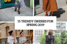 15 trendy dresses for spring 2019 cover