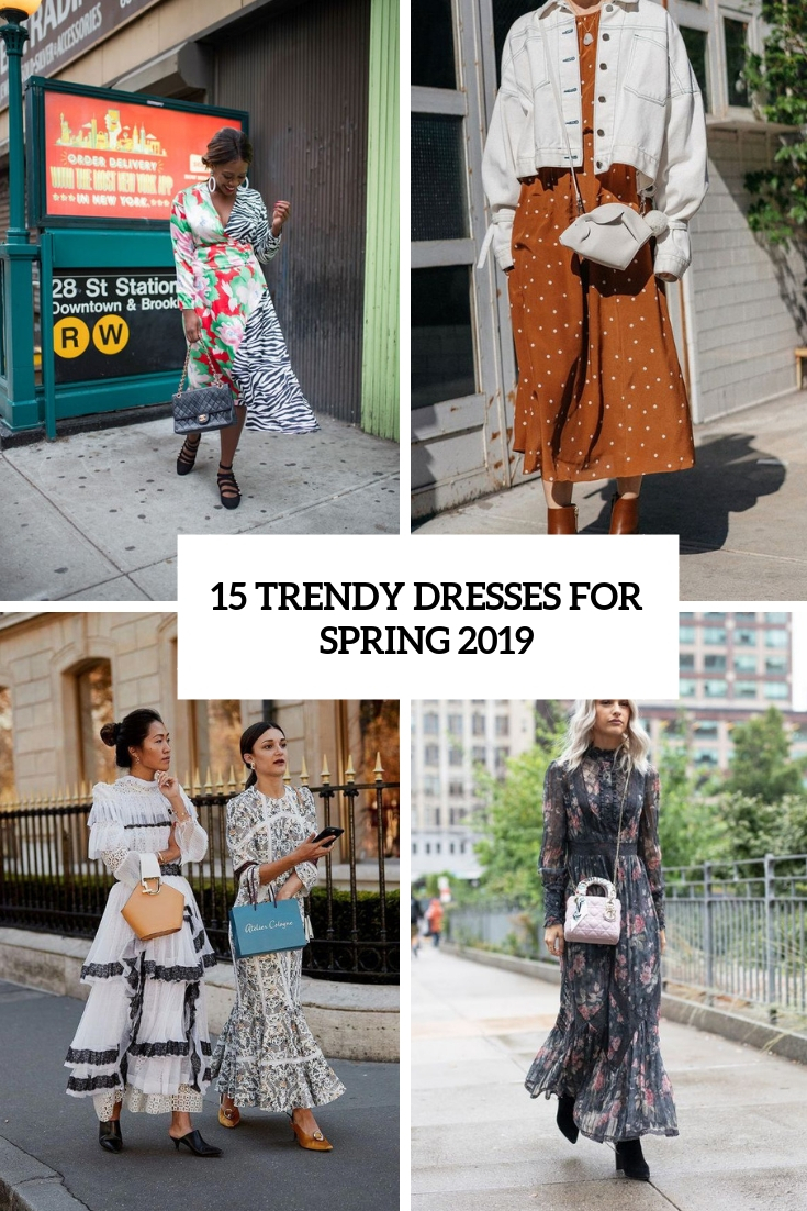 15 Trendy Dresses For Spring 2019