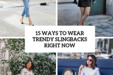 15 ways to wear trendy slingbacks right now cover