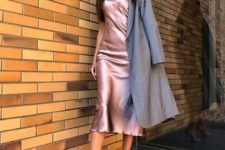 16 a pale pink slip midi dress, nude shoes and a grey trench in case it gets colder