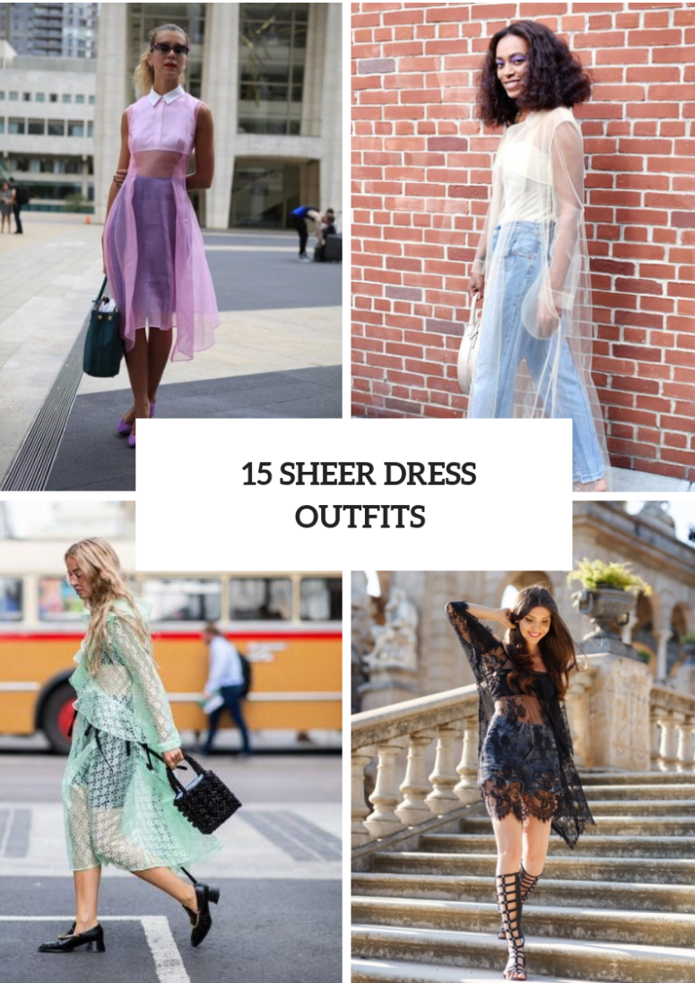Amazing Outfits With Sheer Dresses