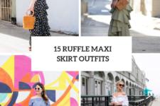 15 Beautiful Looks With Ruffle Maxi Skirts