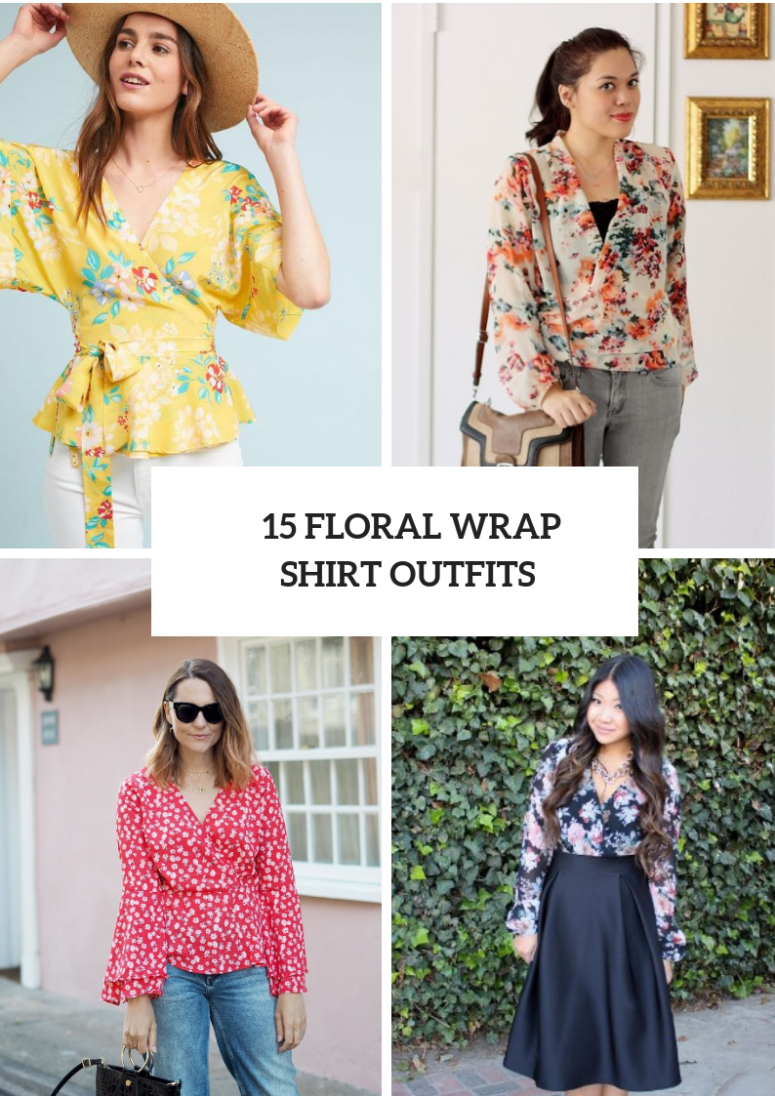 15 Feminine Looks With Floral Wrapped Blouses