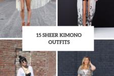 15 Summer Sheer Kimono Outfits