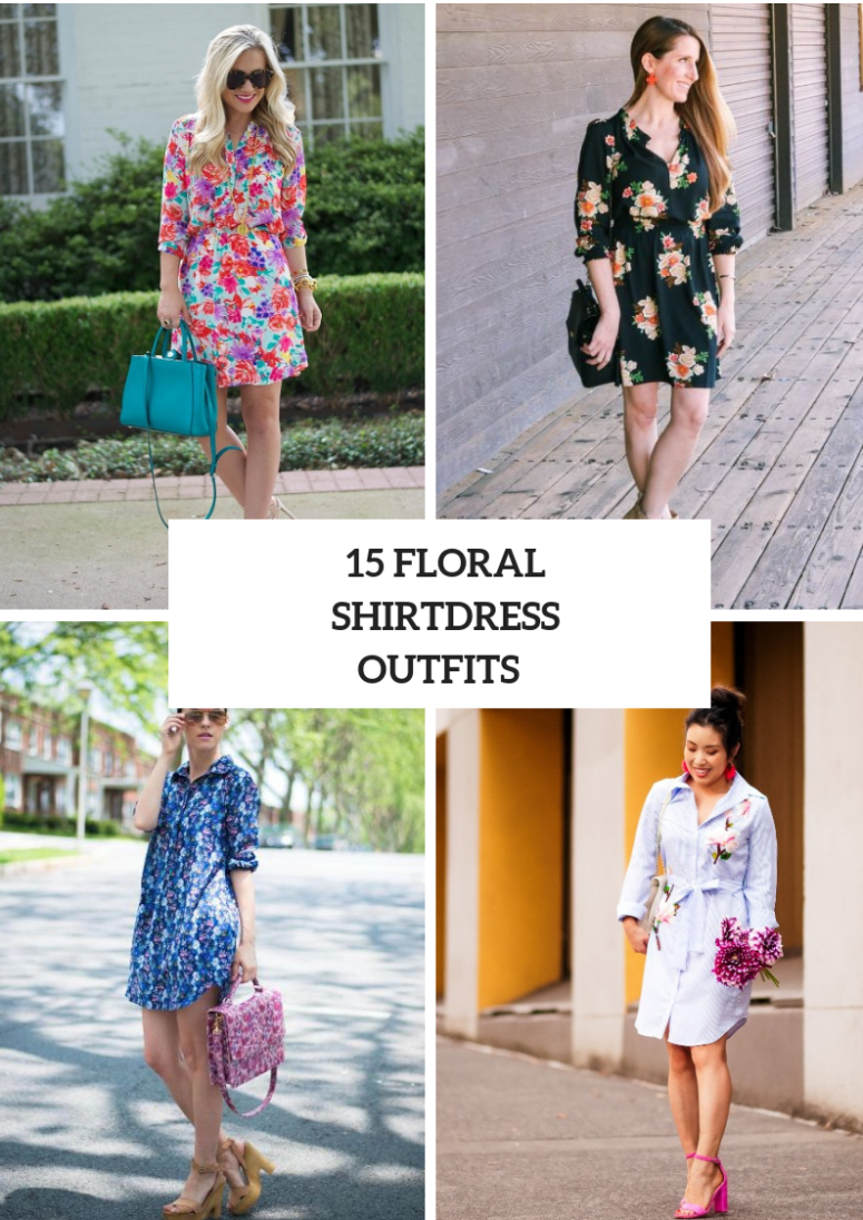 Wonderful Outfit Ideas With Floral Shirtdresses