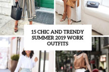 15 chic and trendy summer 2019 work outfits cover