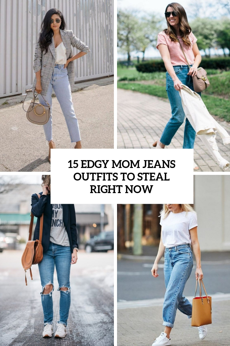 15 Edgy Mom Jeans Outfits To Steal Right Now
