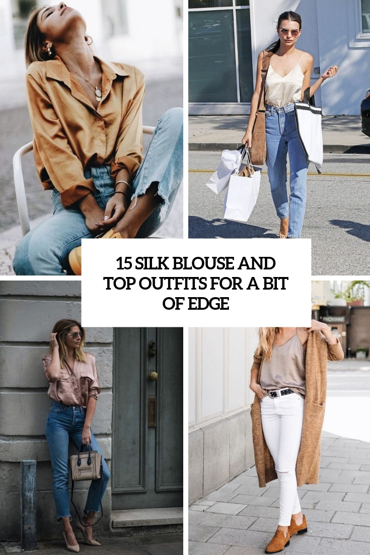 15 Silk Blouse And Top Outfits For A Bit Of Edge