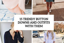 15 trendy button downs and outfits with them cover