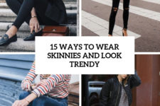 15 ways to wear skinnies and look trendy cover