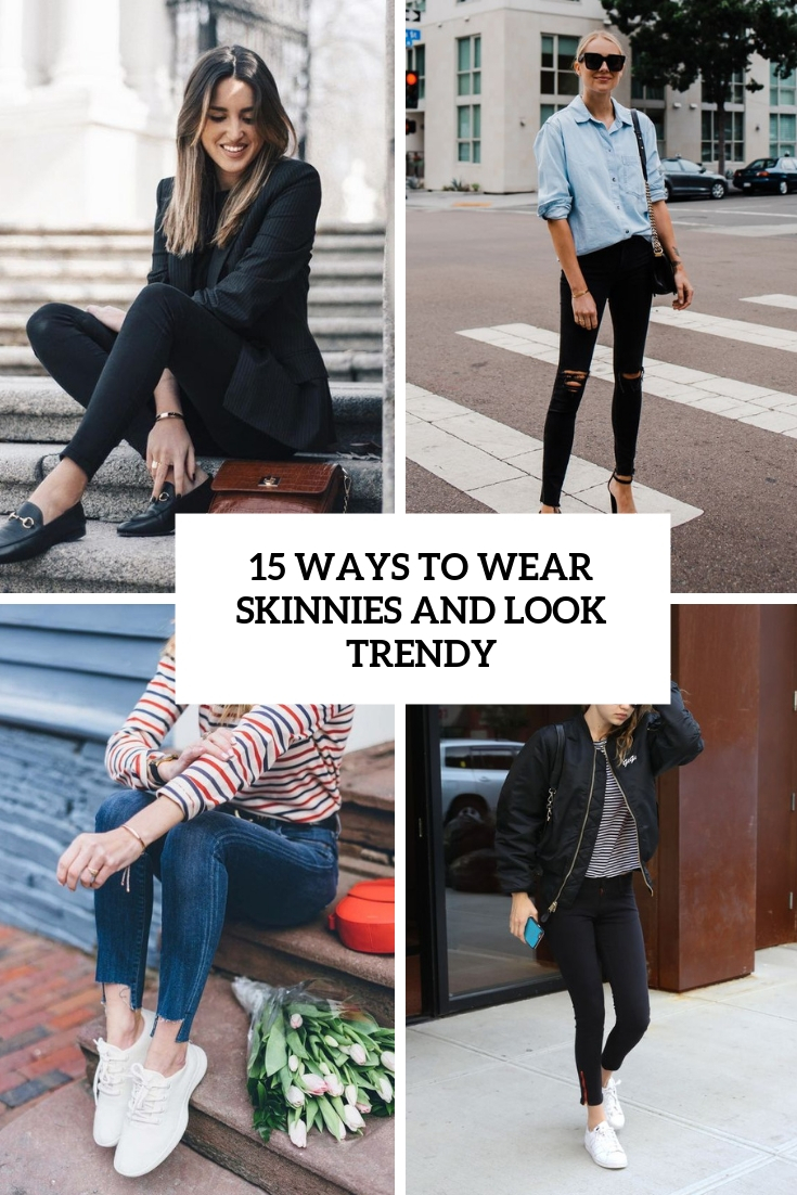 ways to wear skinnies and look trendy cover