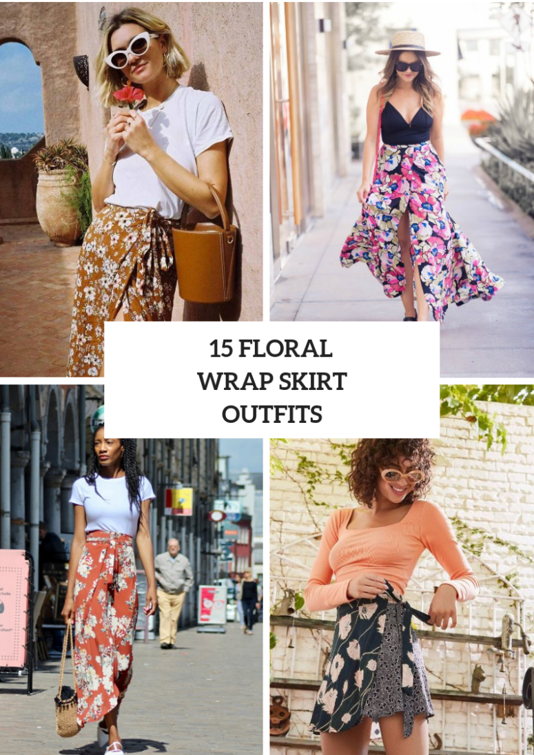 15 Look Ideas With Floral Wrapped Skirts