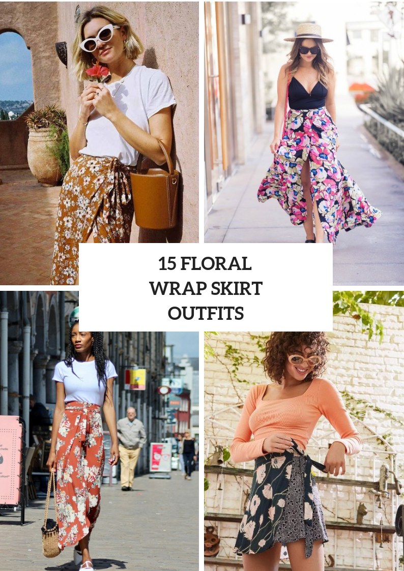 Look Ideas With Floral Wrapped Skirts