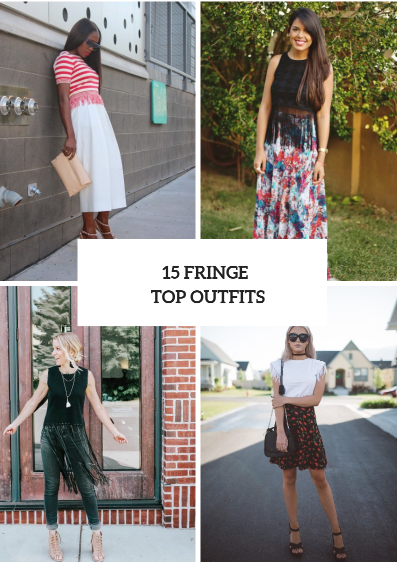 Looks With Fringe Tops For Stylish Ladies
