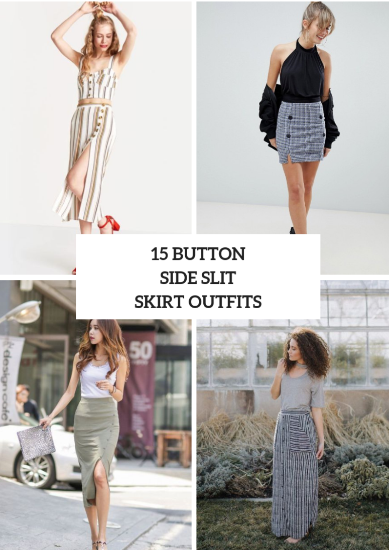 Outfits With Button Side Slit Skirts