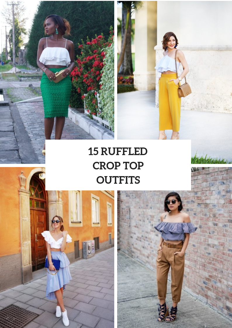 Outfits With Ruffled Crop Tops