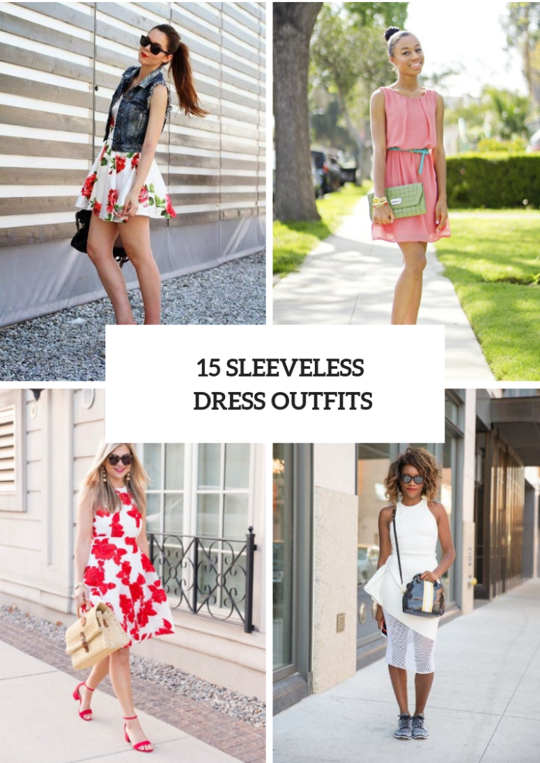 15 Summer Outfits With Sleeveless Dresses