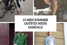 15 men summer outfits with sandals cover