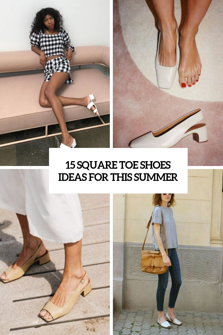15 Square Toe Shoes Ideas For This Summer