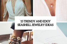 15 trendy and edgy seashell jewelry ideas cover
