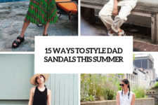 15 ways to style dad sandals this summer cover