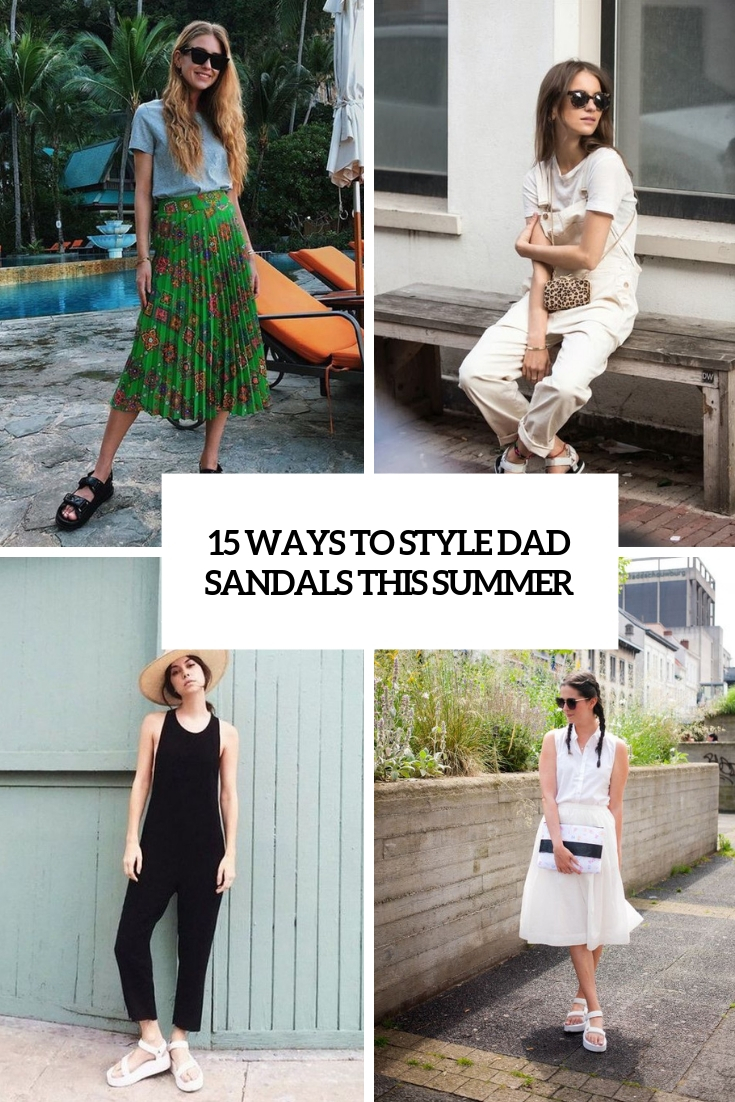 ways to style dad sandals this summer cover