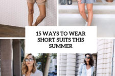 15 ways to wear short suits this summer cover