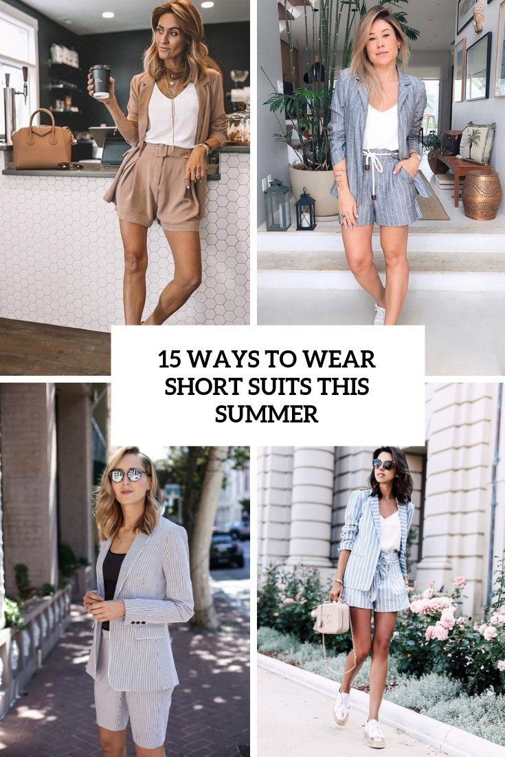 ways to wear short suits this summer cover