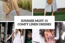 summer must 15 comfy linen dresses cover
