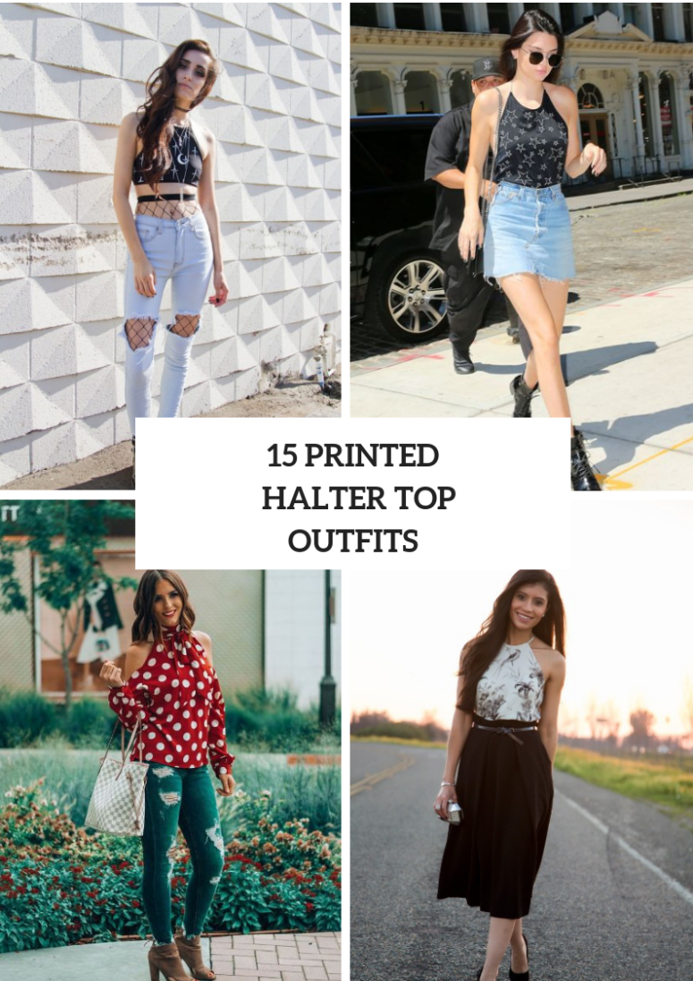 Cool Printed Halter Top Outfits