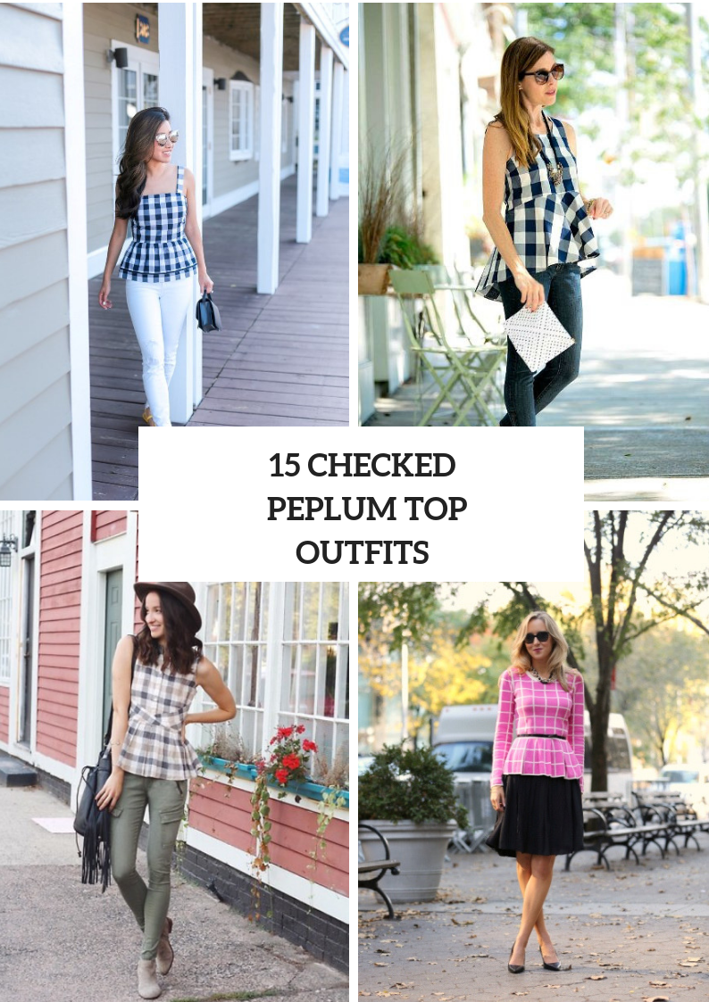 Excellent Outfits With Checked Peplum Tops