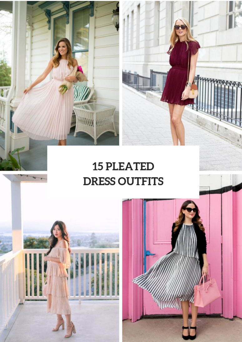 15 Graceful Outfit Ideas With Pleated Dresses