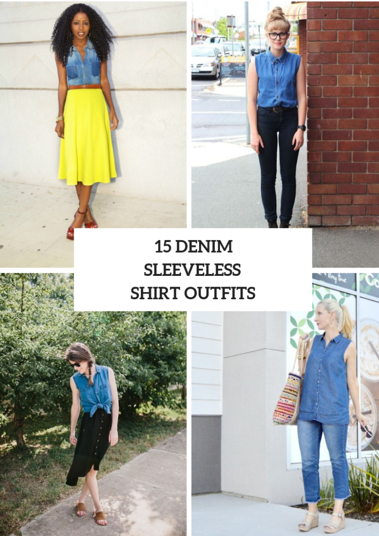 15 Outfit Ideas With Denim Sleeveless Shirts