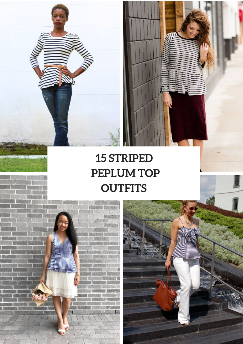 Outfits With Striped Peplum Tops To Repeat