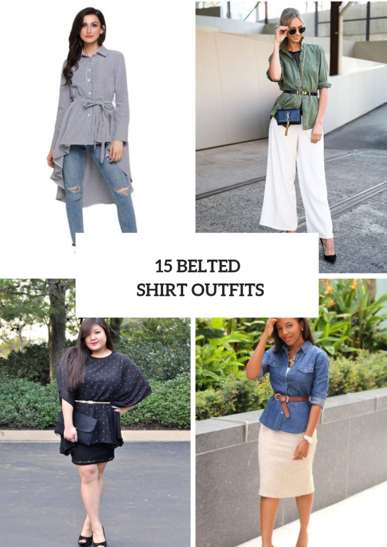 15 Stylish Belted Shirt Outfits