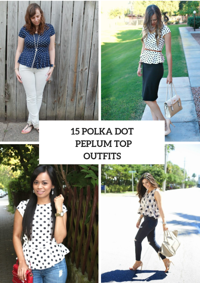 Wonderful Outfits With Polka Dot Peplum Tops