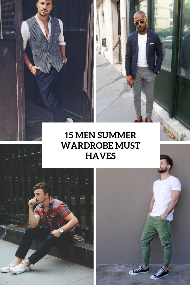 men summer wardrobe must haves cover