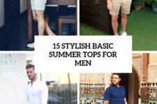 15 stylish basic summer tops for men cover