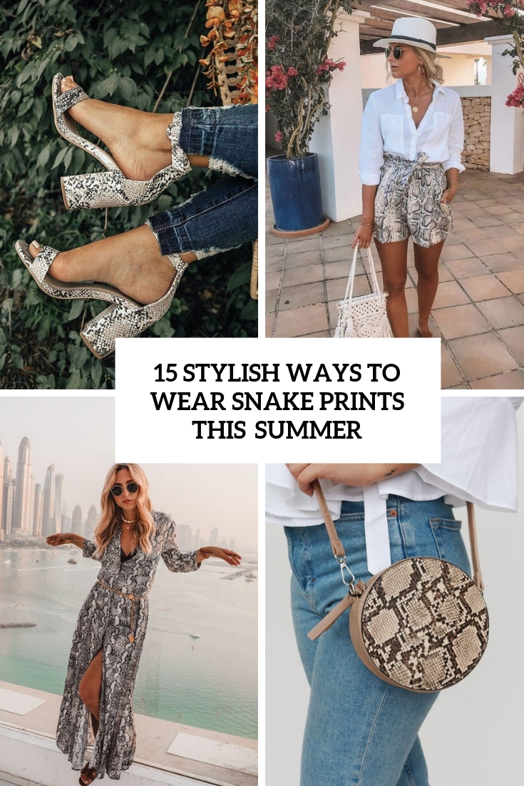 stylish ways to wear snake prints this summer cover