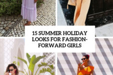 15 summer holiday looks for fashion-forward girls cover