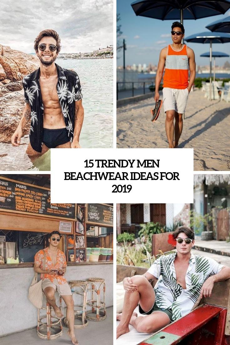15 Trendy Men Beachwear Ideas For 2019