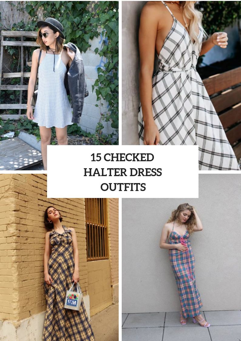 Looks With Checked Halter Dresses